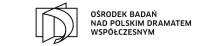 Ośrodek Badań nad Polskim Dramatem Współczesnym